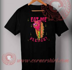 Eat Me Please T shirt