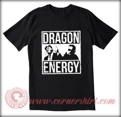 Trump Dragon Energy T shirt