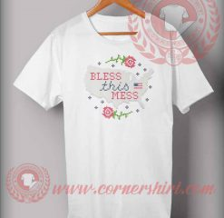 Bless This Mess T shirt