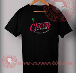 Cherry Bail Bonds T shirt