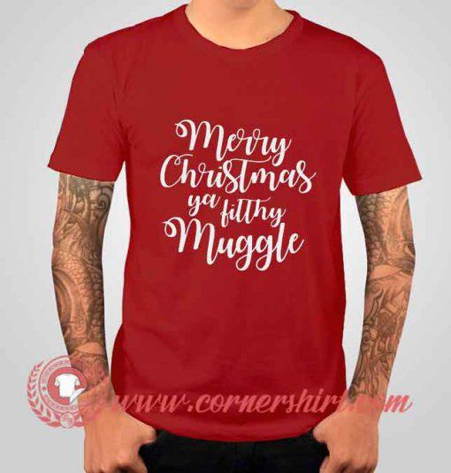 Marry Christmas Ya Filthy Muggle T shirts