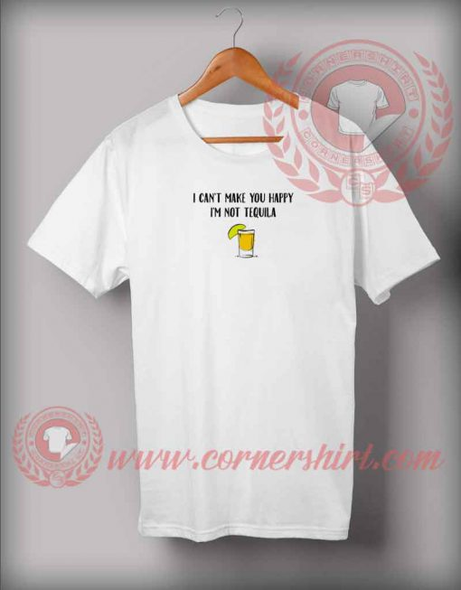 I'm Not Tequila T shirt