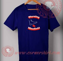 Warning Minefield T shirt