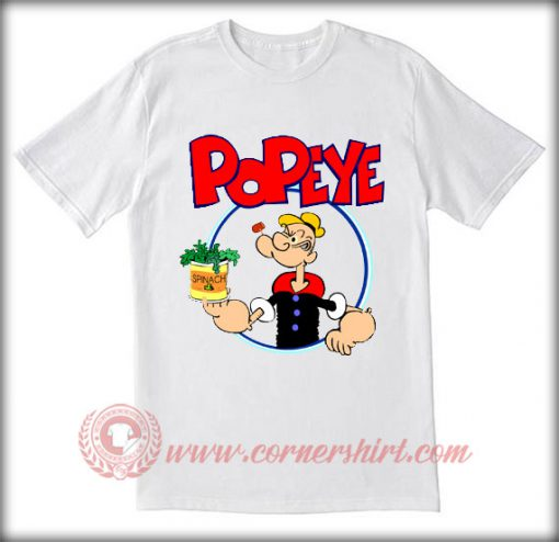 Popeye With Spinach T shirt