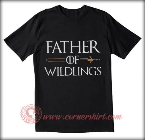 Father Of Wildlings T shirt