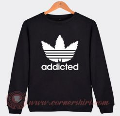 Addicted Adidas Parody Sweatshirt