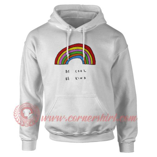 Be Cool Be Kind Rainbow Hoodie