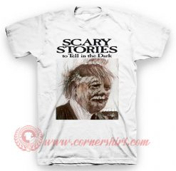 Donald Trump Scary Stories To Tell In The Dark T Shirt
