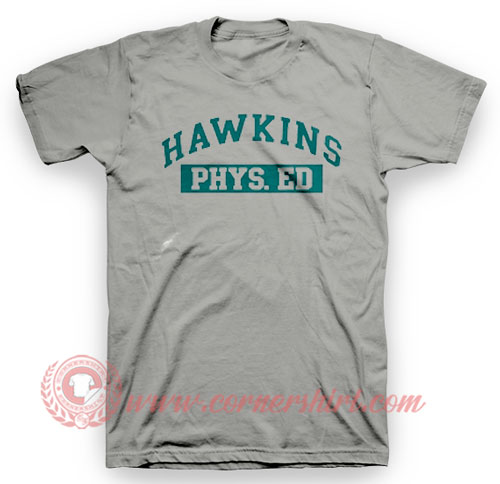 Hawkins Phys ED T Shirt