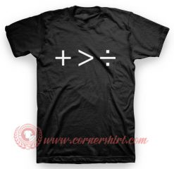 Plus Greater Than Divide T Shirt