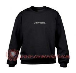 Unloveable Sweatshirt