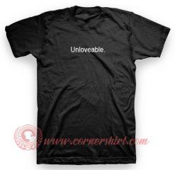 Unloveable T Shirt