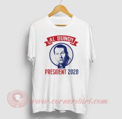 Al Bundy For President 2020 T Shirt
