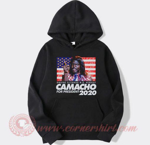 Camacho For President 2020 Hoodie
