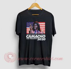 Camacho For President 2020 T Shirt