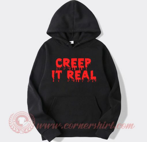 Creep It Real Hoodie