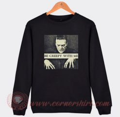 Frankenstein Be Creepy With Me Sweatshirt