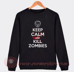 Keep Calm And Kill Zombies Sweatshirt