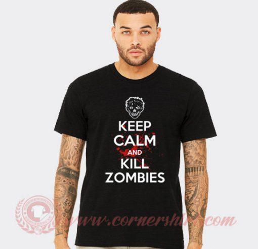 Keep Calm And Kill Zombies T shirt
