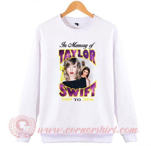 RIP Taylor Swift Sweatshirt