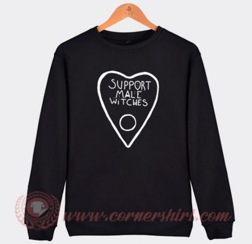 Support Male Witches Sweatshirt