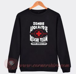 Zombie Apocalypse Rescue Team Sweatshirt