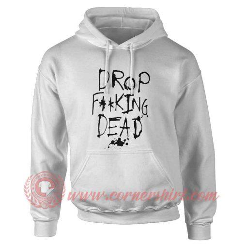 Drop Dead Custom Design Hoodie