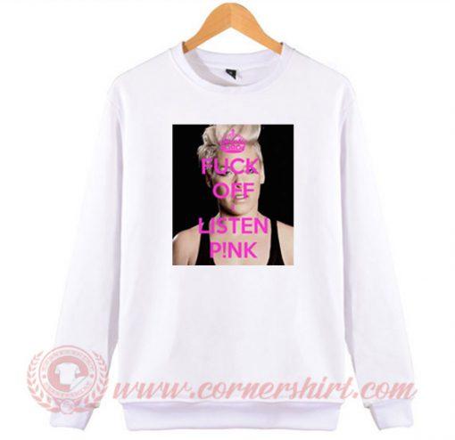 Fuck Off Listen Pink Sweatshirt