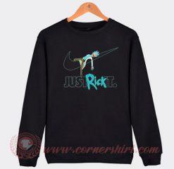Just Rick It Custom Design Sweatshirt