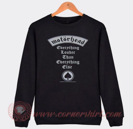 Motorhead Everything Louder Than Everyone Else Sweatshirt