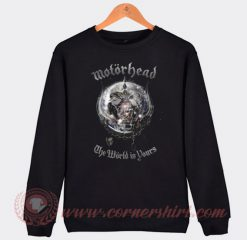 Motorhead The World Is Your Sweatshirt
