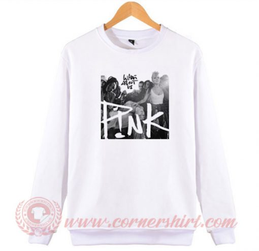 Pink What About Us Sweatshirt