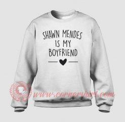 Shawn Mendes Is My Boyfriend Custom Sweatshirt