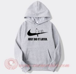 Snoopy Just Do It Later Custom Hoodie