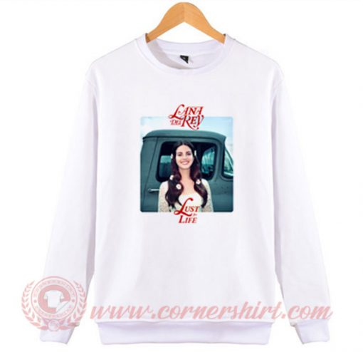 Lana Del Rey Rose Lust For Life Sweatshirt