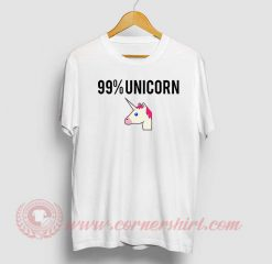 99% Unicorn Custom T Shirt