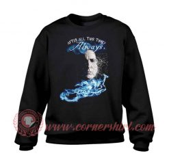 After All This Time Custom Design Sweatshirt