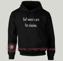 BDSM Savewords Are For Sessies Hoodie