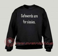 BDSM Savewords Are For Sessies Sweatshirt