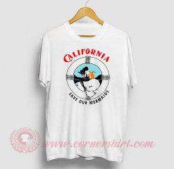 California Save Our Mermaid Custom T Shirts