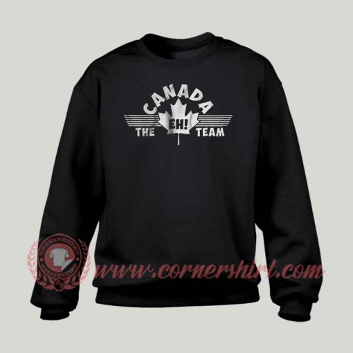 Canada EH Team Custom Design Sweatshirt