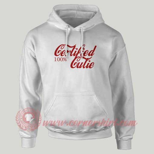 Certified 100% Cutie Custom Design Hoodie