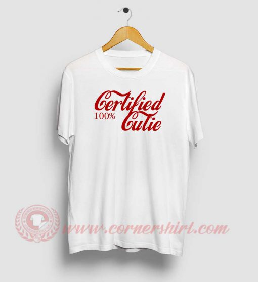 Certified 100% Cutie Custom Design T Shirts