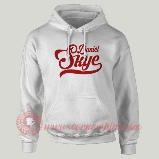 Daniel Skye Custom Design Hoodie