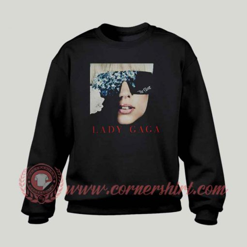 Lady Gaga The Fame Custom Sweatshirt