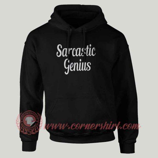 Sarcastic Genius Custom Design Hoodie