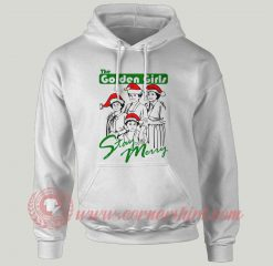 The Golden Girls Stay Merry Custom Hoodie