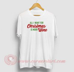 All I Want For Christmas Custom T Shirt