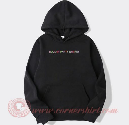 Holiday Party Energy Custom Hoodie