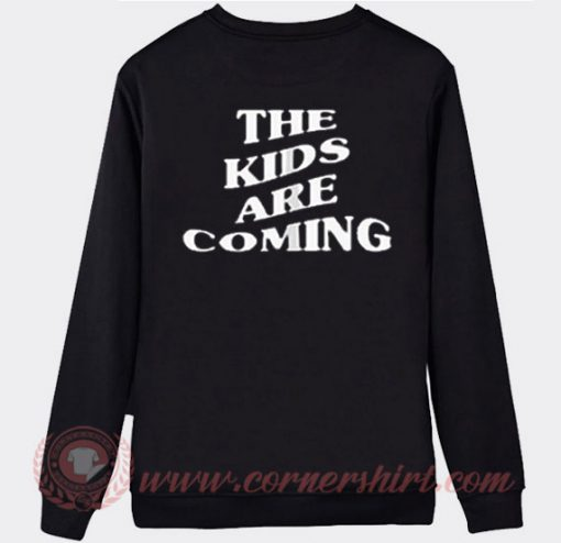 The Kids Are Coming Tones And I Custom Sweatshirt